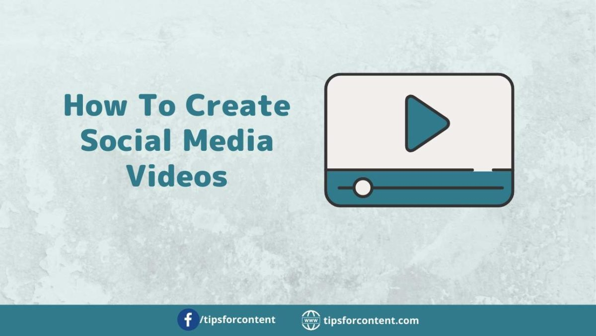 How to create Social Media Videos