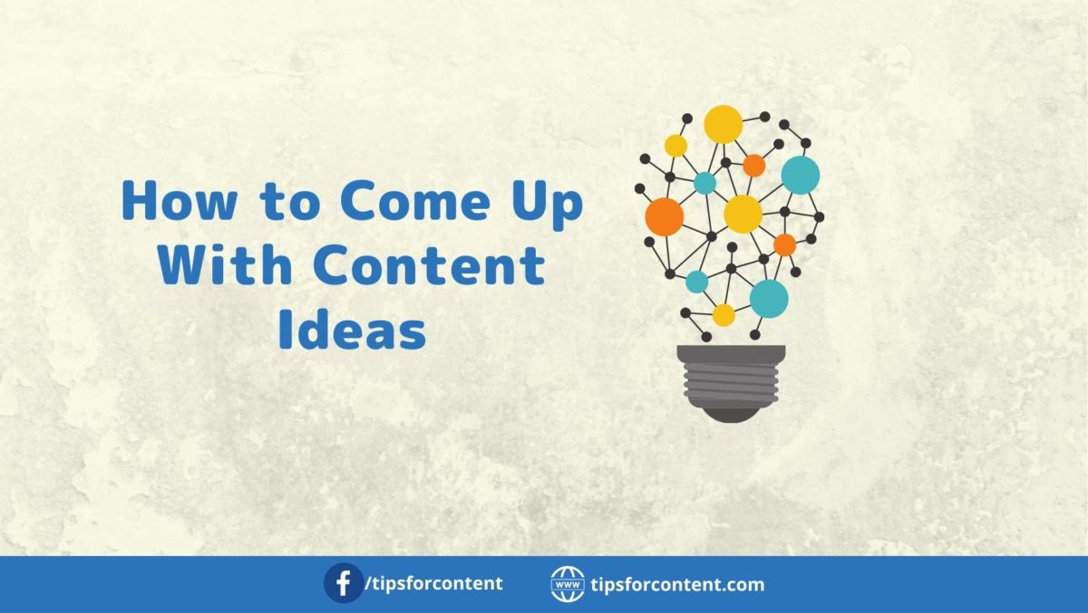 How to Come Up With Content Ideas