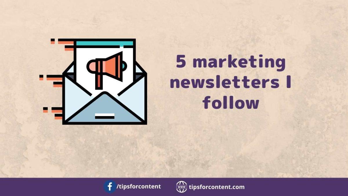 5 marketing newsletters I follow