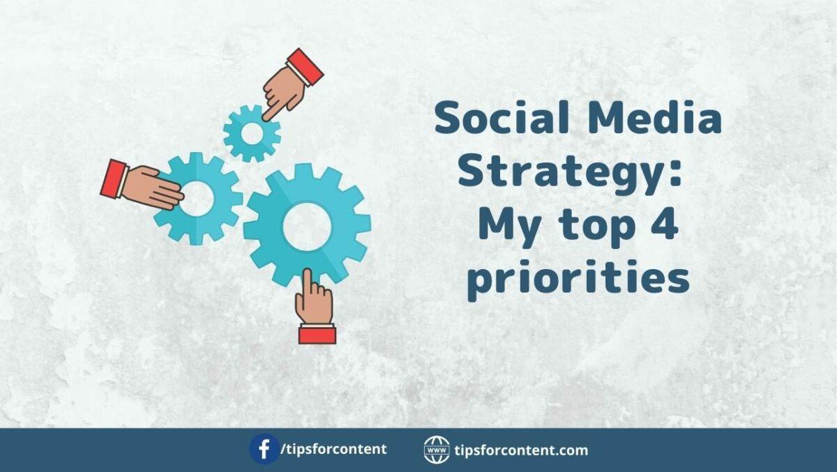 Social Media Strategy: my top 4 priorities