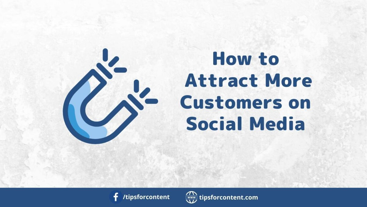 How to Attract More Customers on Social Media