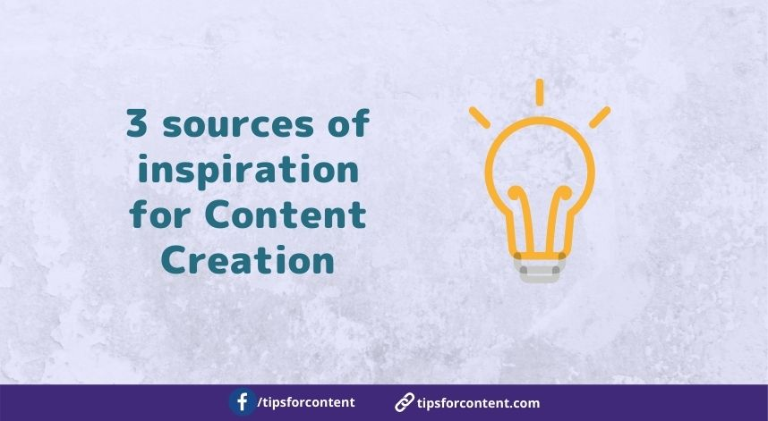 3 sources of inspiration for Content Creation