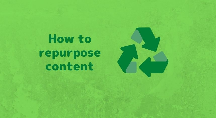 Content Creation How to repurpose content